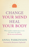 Book Review: Change Your Mind - Heal Your Body