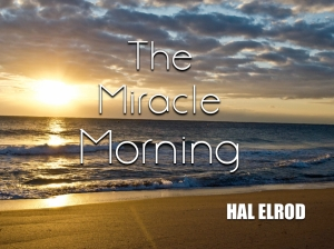 The Miracle Morning - A Book Review