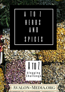 Herbs and Spices: The A to Z Challenge Theme
