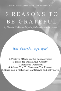Be Grateful! Five Reasons Why You Should Be!