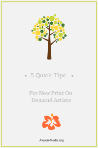 5 Quick Tips For New Print On Demand Artists