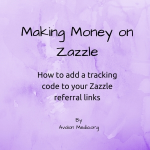 Making Money On Zazzle – How To Add  Tracking Codes To Your Zazzle Referral Links