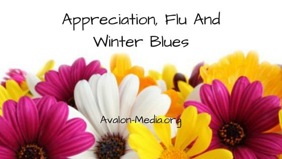 Appreciation, Flu And Winter Blues