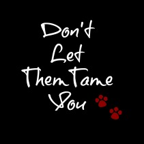 Don't Let Them Tame You By Claudia H. Blanton