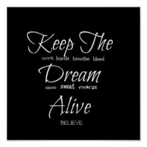 Keep The Dream Alive - Motivational Typography by Claudia H. Blanton