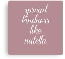 Spread Kindness Like Nutella - by Claudia H. Blanton