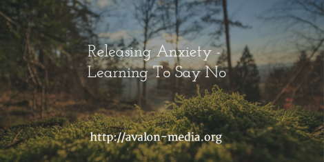 Releasing Anxiety - Learning To Say No