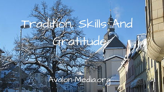 Traditions, Skills And Gratitude