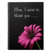 Mom, I want to thank you... Notebook