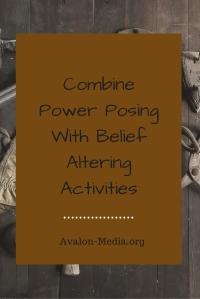 Combine Power Posing With Belief Altering Activities