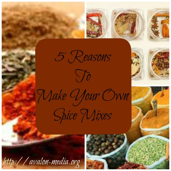 5 Reasons To Make Your Own Spice Mixes