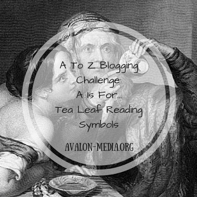 A To Z BloggingChallenge-A Is For...Tea Leaf ReadingSymbols