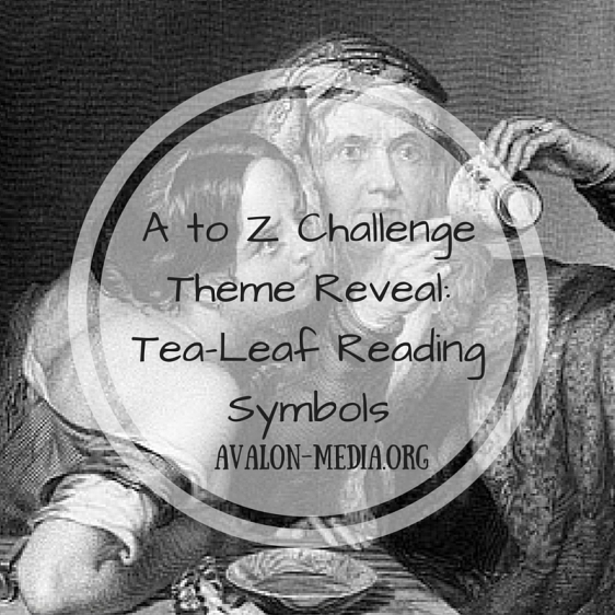 A to Z ChallengeTheme Reveal-Tea-Leaf ReadingSymbols (1)