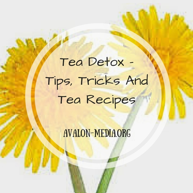 Tea Detox - Tips, Tricks And Tea Recipes