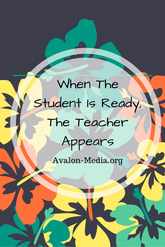 When the student is ready, the teacher appears
