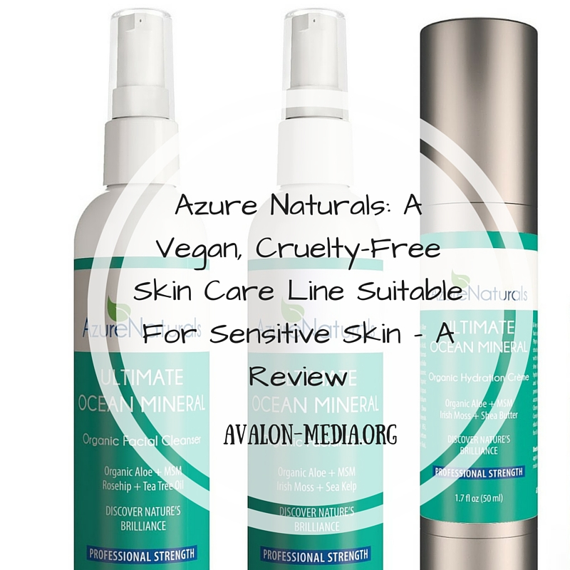 Azure Naturals- A Vegan, Cruelty-Free Skin Care Line Suitable For Sensitive Skin - A Review
