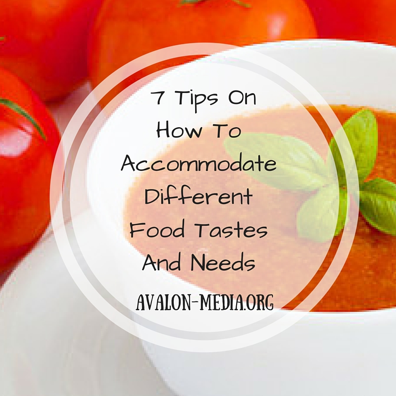 7 Tips On How To Accommodate Different Food Tastes And Needs (1)